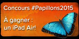 Concours #Papillons2015 - Gagnez un iPad Air