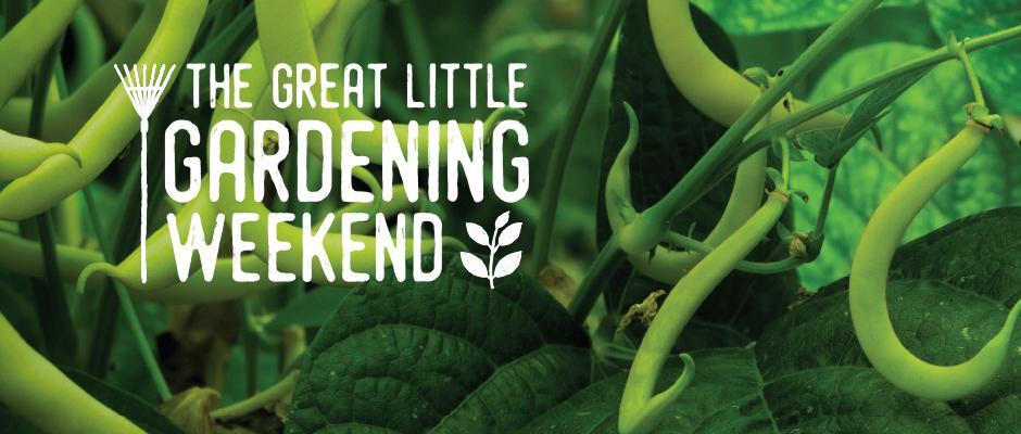 The Great Little Gardening Weekend