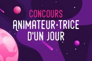 Concours « Animateur et Animatrice d'un jour »
