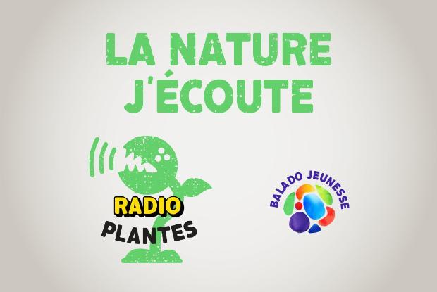 La nature j'écoute - Radio Plantes