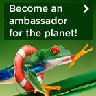 Become an ambassador for the planet