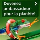 Devenez ambassadeurs pour la planète